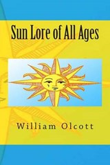 Sun Lore of All Ages | William Olcott |