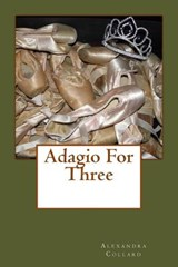 Adagio for Three | Alexandra Collard |
