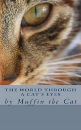 The World Through a Cat's Eyes | Muffin |