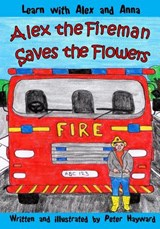 Alex the Fireman Saves the Flowers | Peter Hayward |
