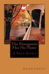 The Protagonist Has No Name | Anonymous Author |