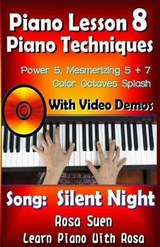 "Piano Lesson #8 - Piano Techniques - Power & Mesmirizing 5 + 7, Color Octaves Splash with Video Demos to ""Silent Night"" 