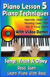 Piano Lesson #5 - Piano Techniques - Hypnotic Open 10th, Rocking Open 10th, Rh 3 Tone Chords with Video Demos to the Song Trust and Obey | Rosa Suen |