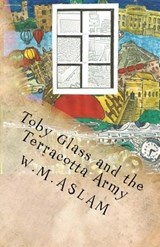 Toby Glass and the Terracotta Army | W. M. Aslam |