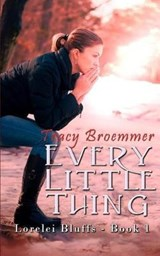 Every Little Thing | Tracy Broemmer |