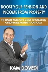Boost Your Pension and Income from Property | Kam Dovedi |