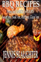 BBQ Recipes From My Family To Yours