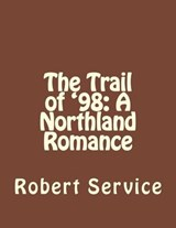 The Trail of '98 | Robert W. Service |