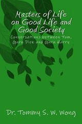 Masters of Life on Good Life and Good Society | Dr Tommy S W Wong |