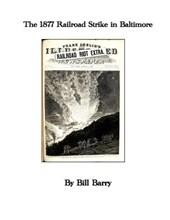 The 1877 Railroad Strike in Baltimore
