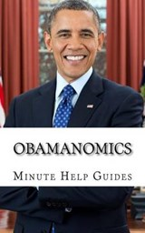 Obamanomics | Minute Help Guides |