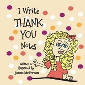 I Write Thank You Notes