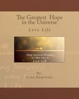 The Greatest Hope in the Universe | Gina M. Kaminski |