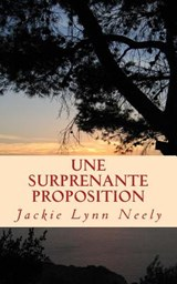 Une Surprenante Proposition | Jackie Lynn Neely |