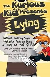 The Kurious Kid Presents Lying