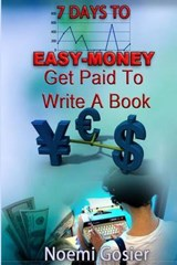 7 Days to Easy-Money | Noemi Gosier |