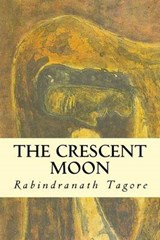 The Crescent Moon | Rabindranath Tagore |