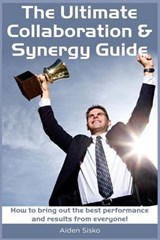 The Ultimate Collaboration & Synergy Guide | Aiden J. Sisko |