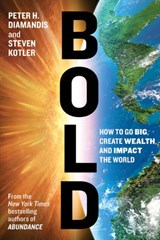 Bold: how to go big, create wealth and impact the world | Peter Diamandis |