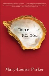 Dear Mr. You | Mary Louise Parker |