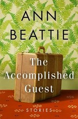The Accomplished Guest | Ann Beattie |