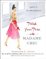 Polish Your Poise with Madame Chic | Jennifer L Scott |