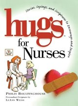 Hugs for Nurses | Philis Boultinghouse |