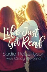 Life Just Got Real | Sadie Robertson |