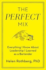 The Perfect Mix | Rothberg, Helen, Ph.d. |
