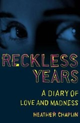 Reckless Years | Heather Chaplin |