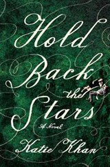 Hold Back the Stars | Katie Khan |