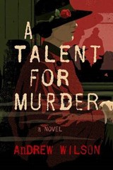 A Talent for Murder | Andrew Wilson |