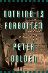 Nothing Is Forgotten | Peter Golden |