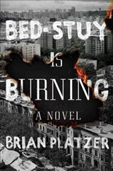 Bed-Stuy Is Burning | Brian Platzer |