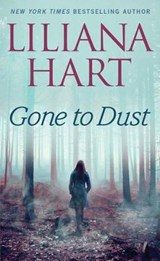 Gone to Dust | Liliana Hart |