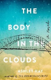 The Body in the Clouds | Ashley Hay |