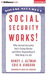Social Security Works! | Altman, Nancy J. ; Kingson, Eric R. |