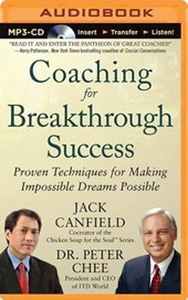 Coaching for Breakthrough Success | Canfield, Jack ; Chee, Peter, Dr. |