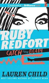Ruby Redfort Catch Your Death | Lauren Child |