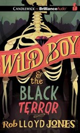 Wild Boy & the Black Terror | Rob Lloyd Jones |