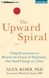 The Upward Spiral | Korb, Alex, Ph.D. |