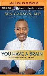 You Have a Brain | Carson, Ben, M.d. |
