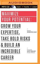 Maximize Your Potential | Jocelyn K. Glei |