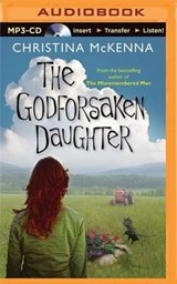 The Godforsaken Daughter | Christina Mckenna |