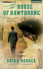 The House of Hawthorne | Erika Robuck |