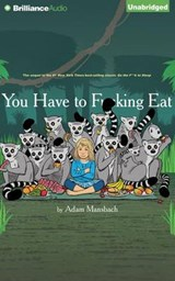 You Have to F**king Eat | Adam Mansbach |
