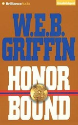 Honor Bound | W. E. B. Griffin |