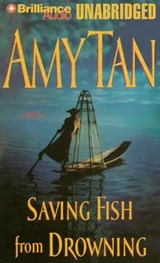 Saving Fish from Drowning | Amy Tan |