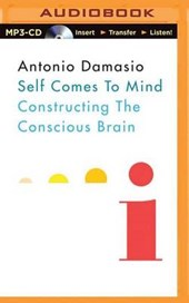 Self Comes to Mind | Antonio Damasio |