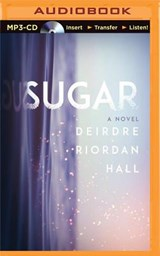 Sugar | Deirdre Riordan Hall |